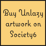 Buy Unlazy Art Prints from society6.com